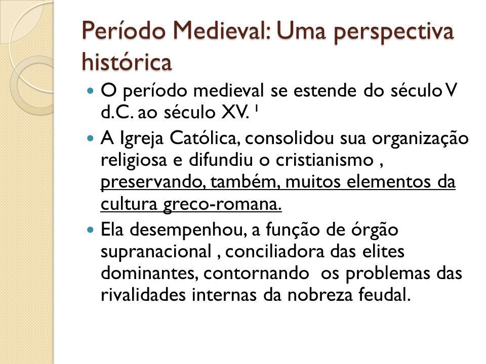 Período Medieval: Uma perspectiva histórica