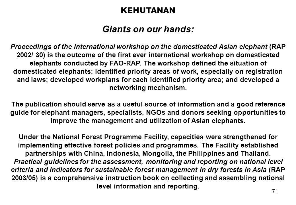 Giants on our hands: KEHUTANAN