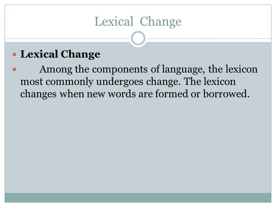 Lexical Change Lexical Change