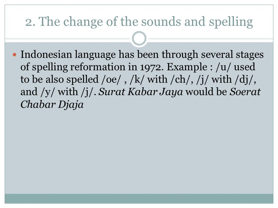 2. The change of the sounds and spelling
