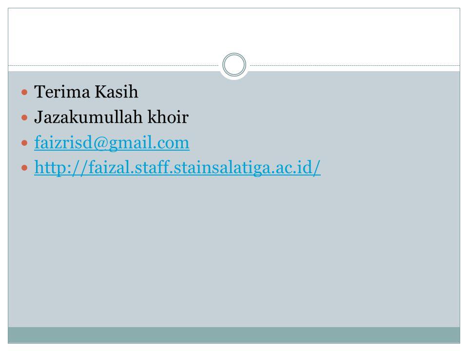 Terima Kasih Jazakumullah khoir faizrisd@gmail.com http://faizal.staff.stainsalatiga.ac.id/