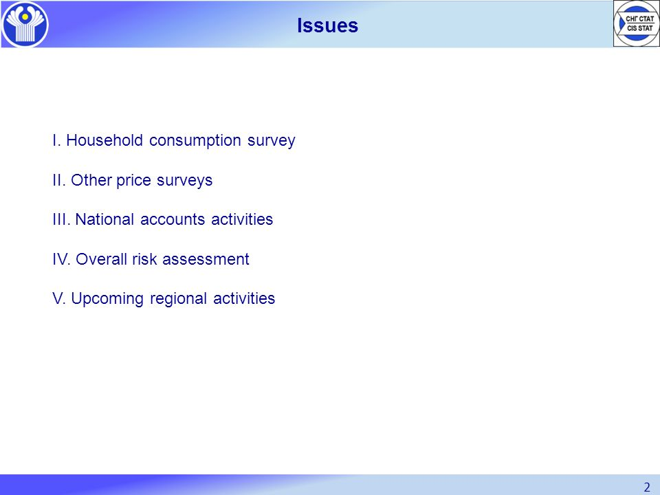 Issues I. Household consumption survey II. Other price surveys