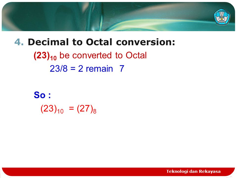 Decimal to Octal conversion: (23)10 be converted to Octal