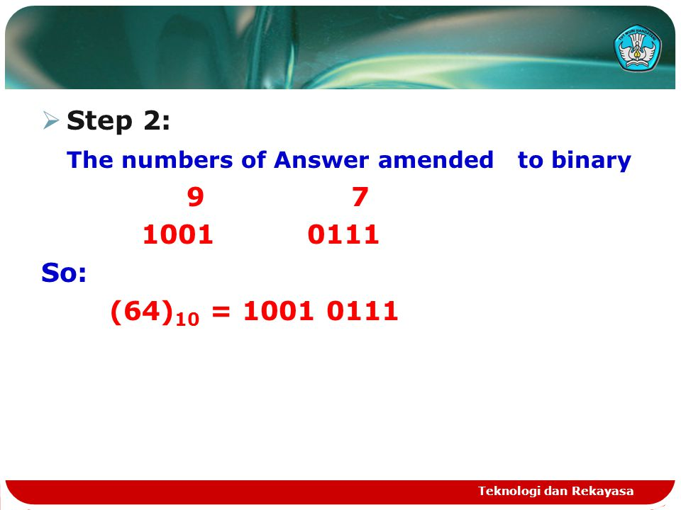 The numbers of Answer amended to binary 9 7 1001 0111 So: