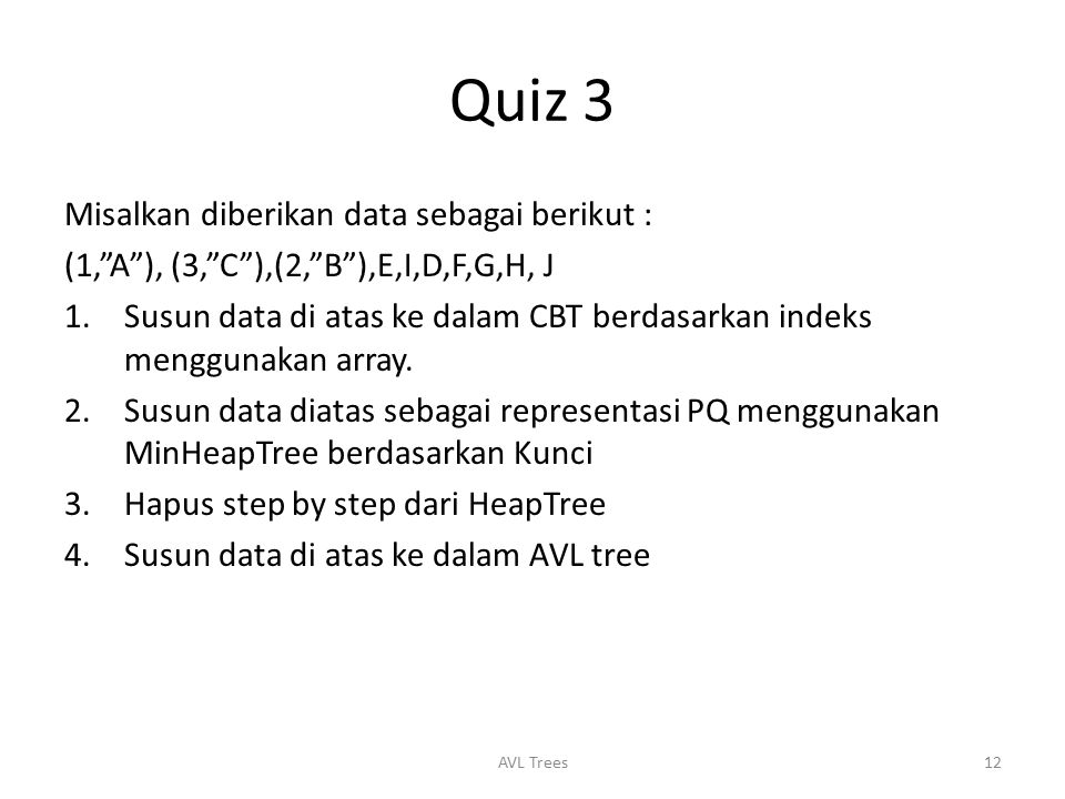 Quiz 3 Misalkan diberikan data sebagai berikut :