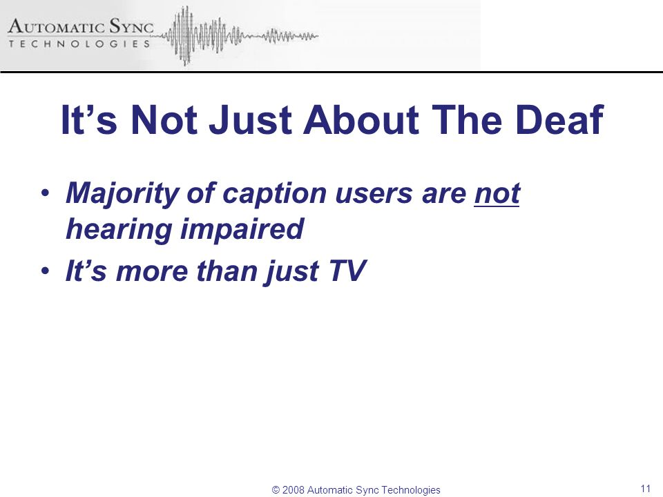 It's Not Just About The Deaf