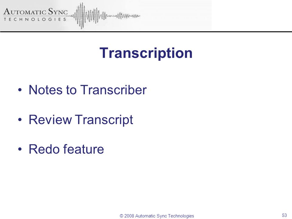 Transcription Notes to Transcriber Review Transcript Redo feature