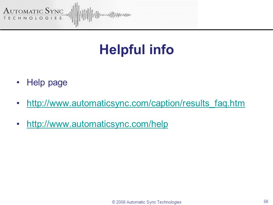 Helpful infoHelp page.http://www.automaticsync.com/caption/results_faq.htm.
