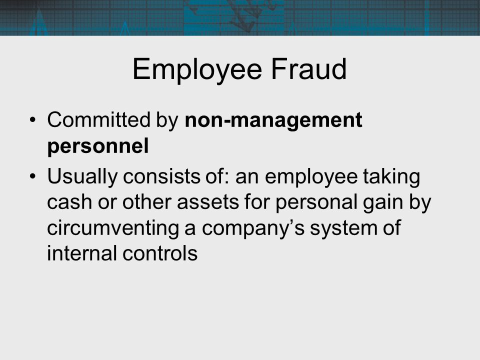 Employee Fraud Committed by non-management personnel
