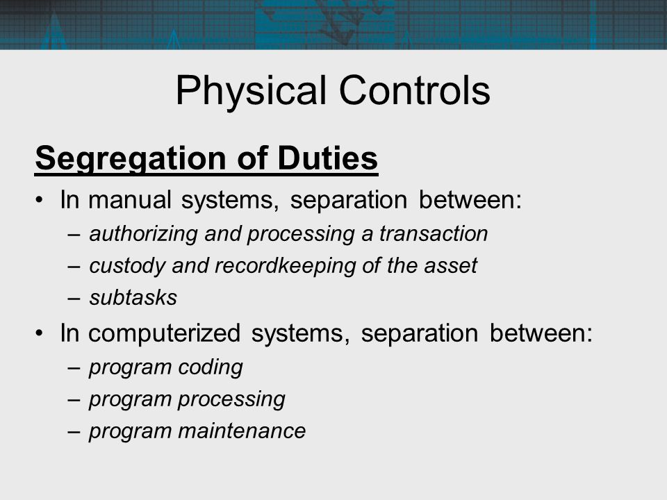 Physical Controls Segregation of Duties