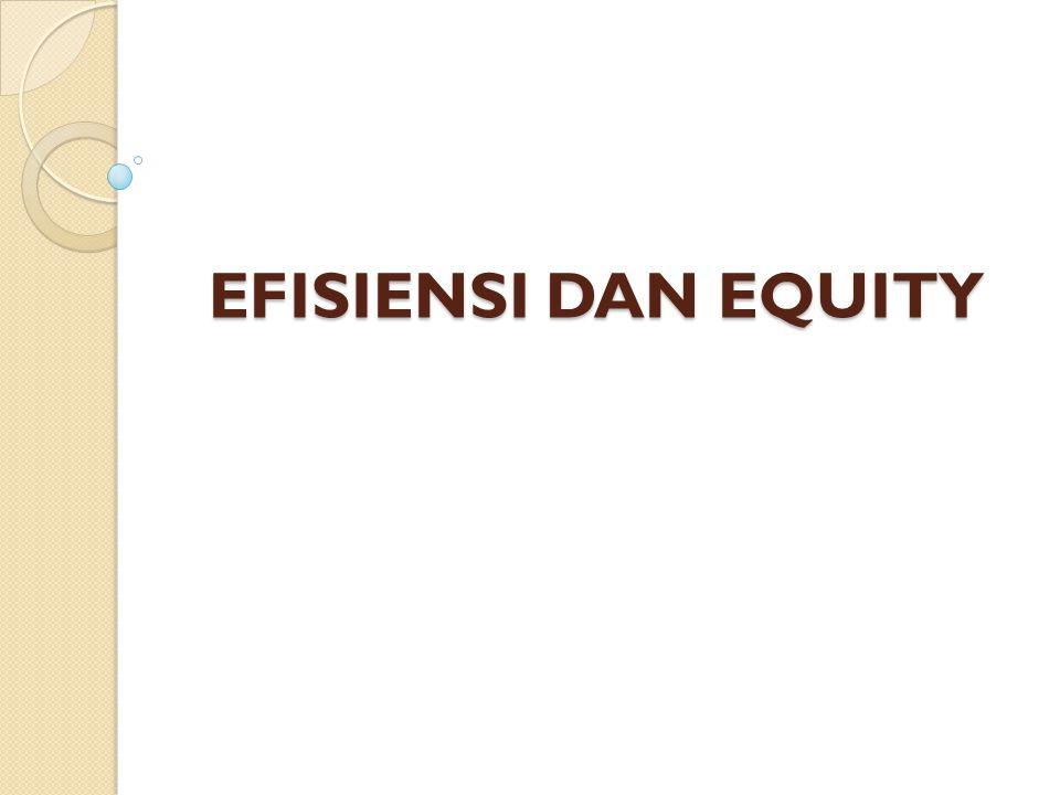EFISIENSI DAN EQUITY