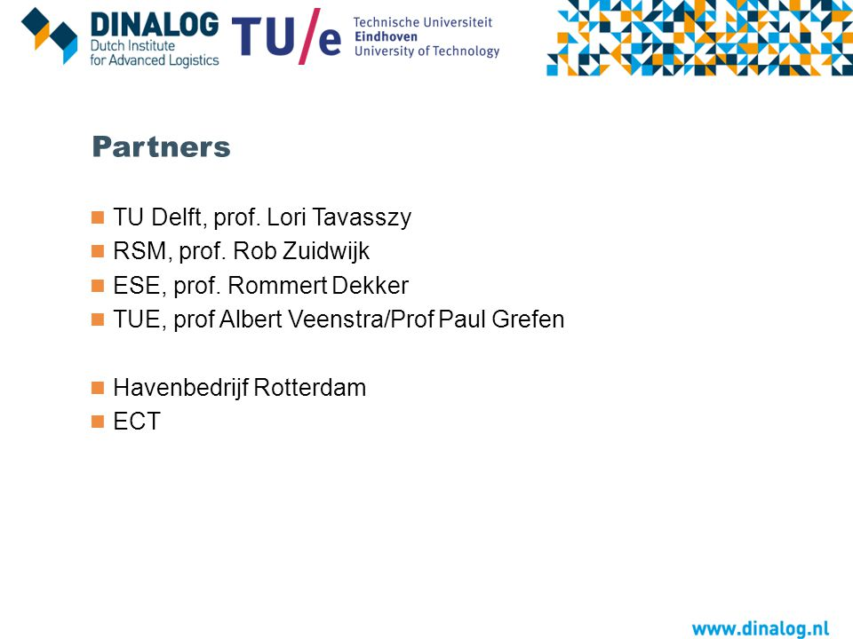 Partners TU Delft, prof. Lori Tavasszy RSM, prof. Rob Zuidwijk