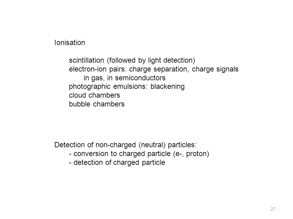 Ionisation scintillation (followed by light detection) electron-ion pairs: charge separation, charge signals.