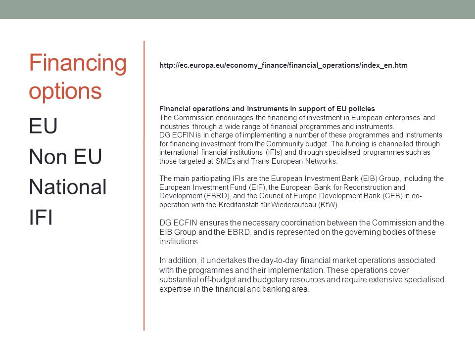 Financing options EU Non EU National IFI