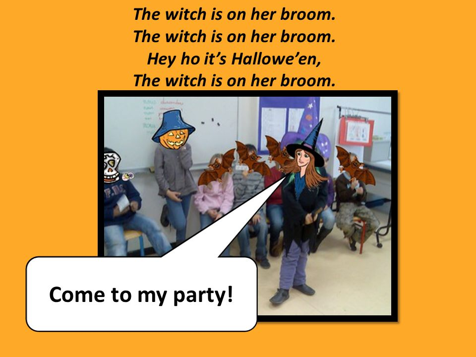 The witch is on her broom.