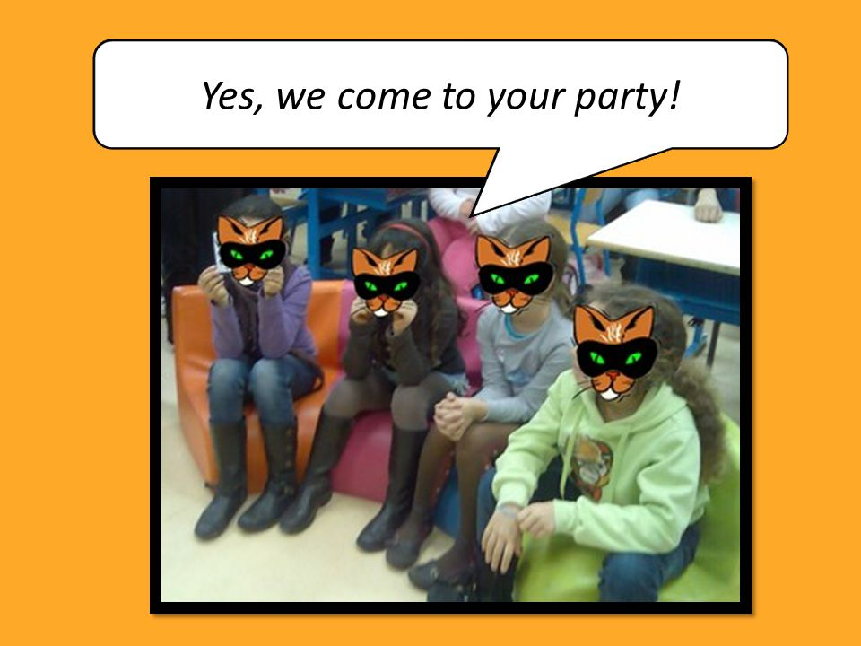 Yes, we come to your party!