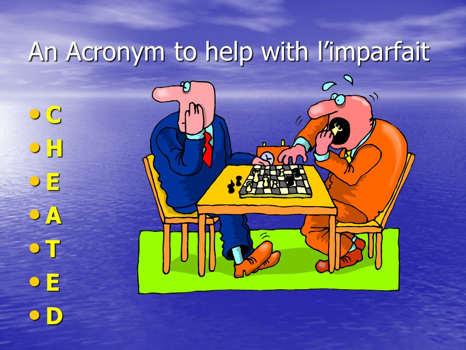An Acronym to help with l'imparfait