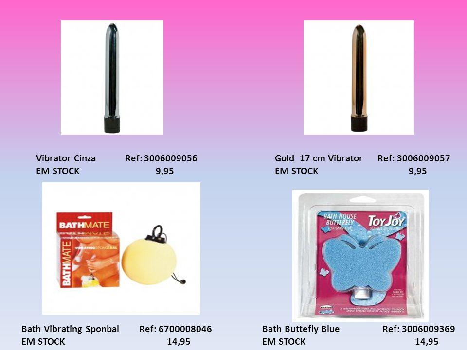 Vibrator Cinza Ref: 3006009056 EM STOCK 9,95. Gold 17 cm Vibrator Ref: 3006009057.