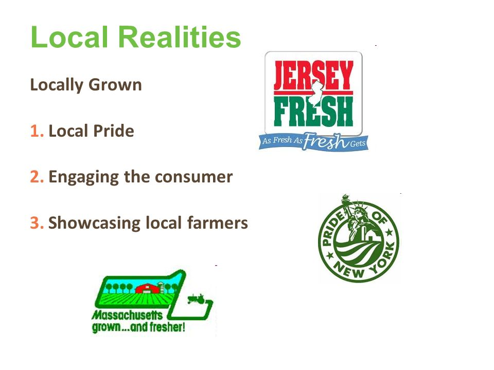 Local Realities Locally Grown Local Pride Engaging the consumer
