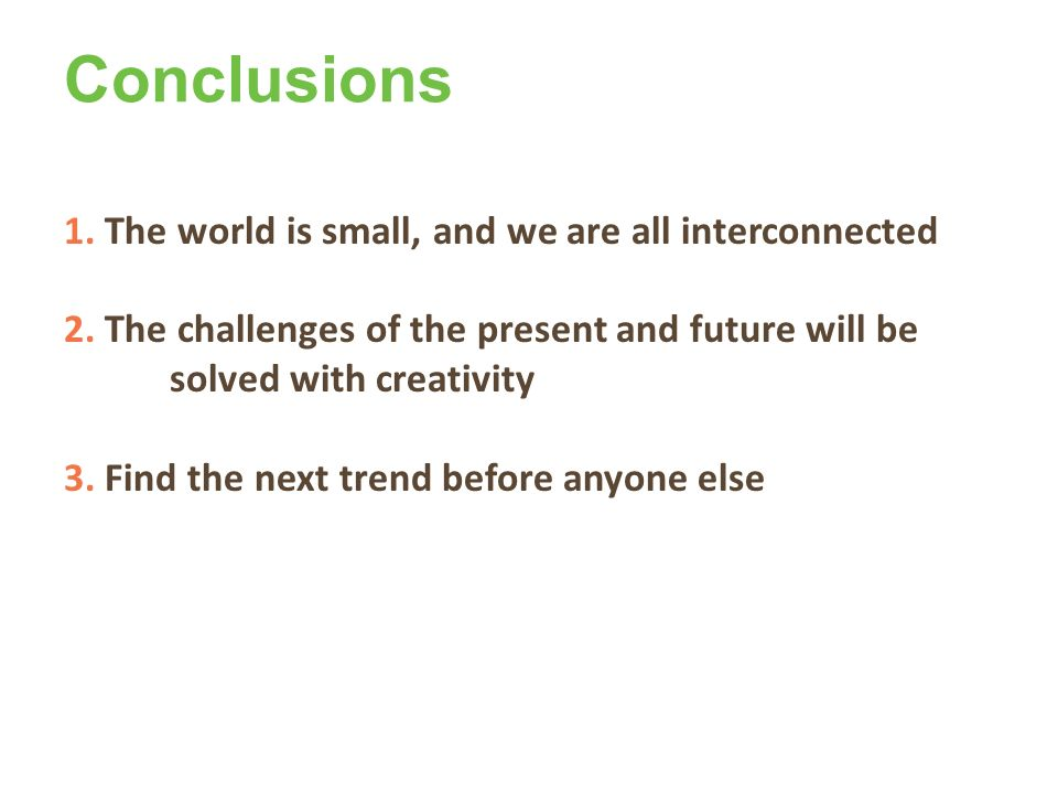 Conclusions The world is small, and we are all interconnected