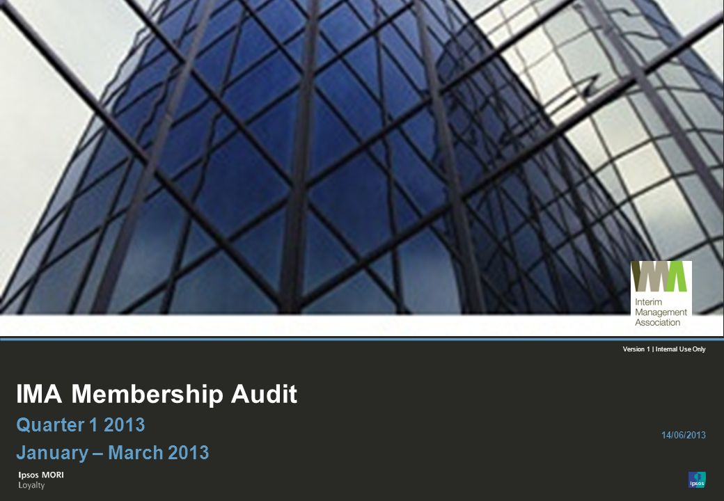 IMA Membership Audit Quarter 1 2013 January – March 2013 14/06/2013