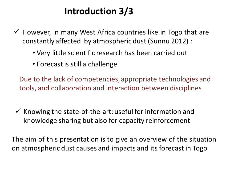 Introduction 3/3 However, in many West Africa countries like in Togo that are constantly affected by atmospheric dust (Sunnu 2012) :