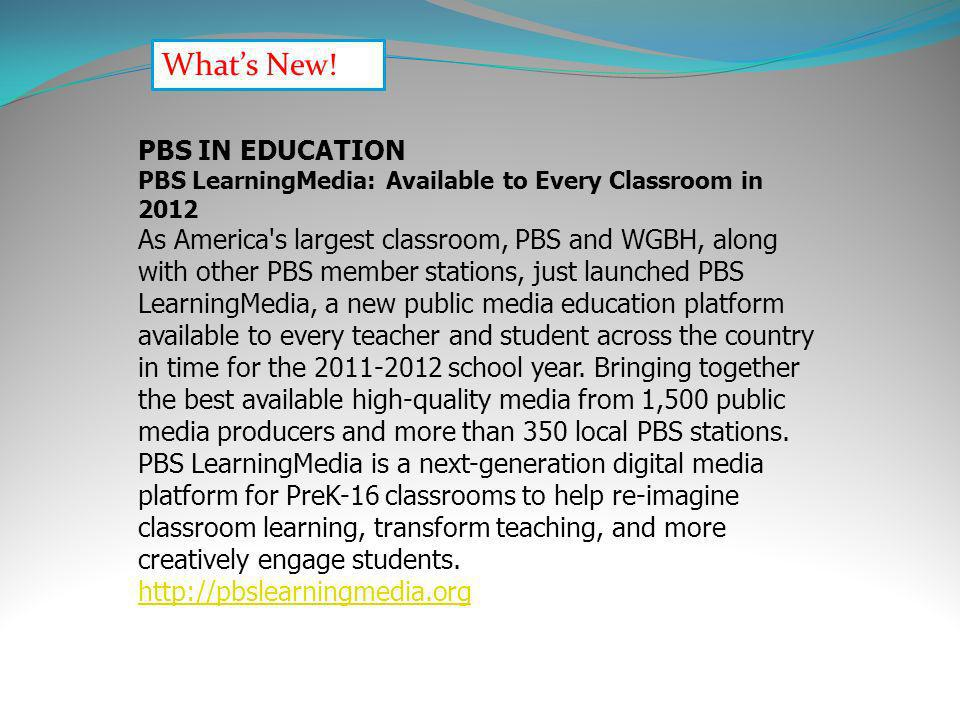 What's New! PBS IN EDUCATION