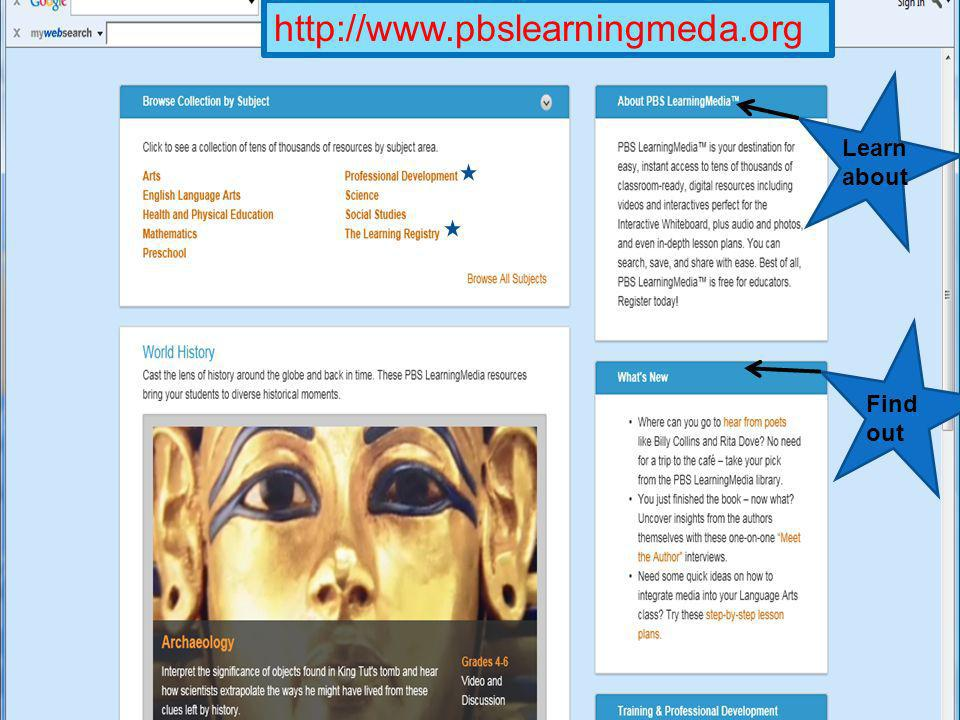 http://www.pbslearningmeda.org Learn about Find out