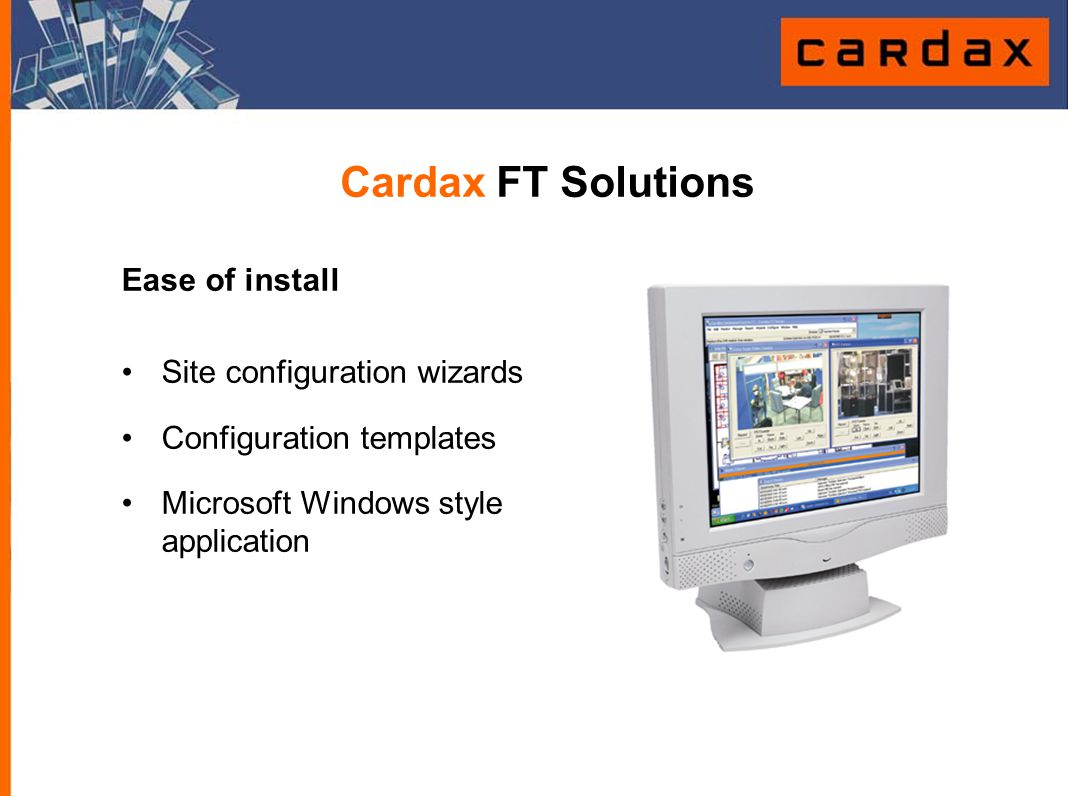 Cardax FT Solutions Ease of install Site configuration wizards