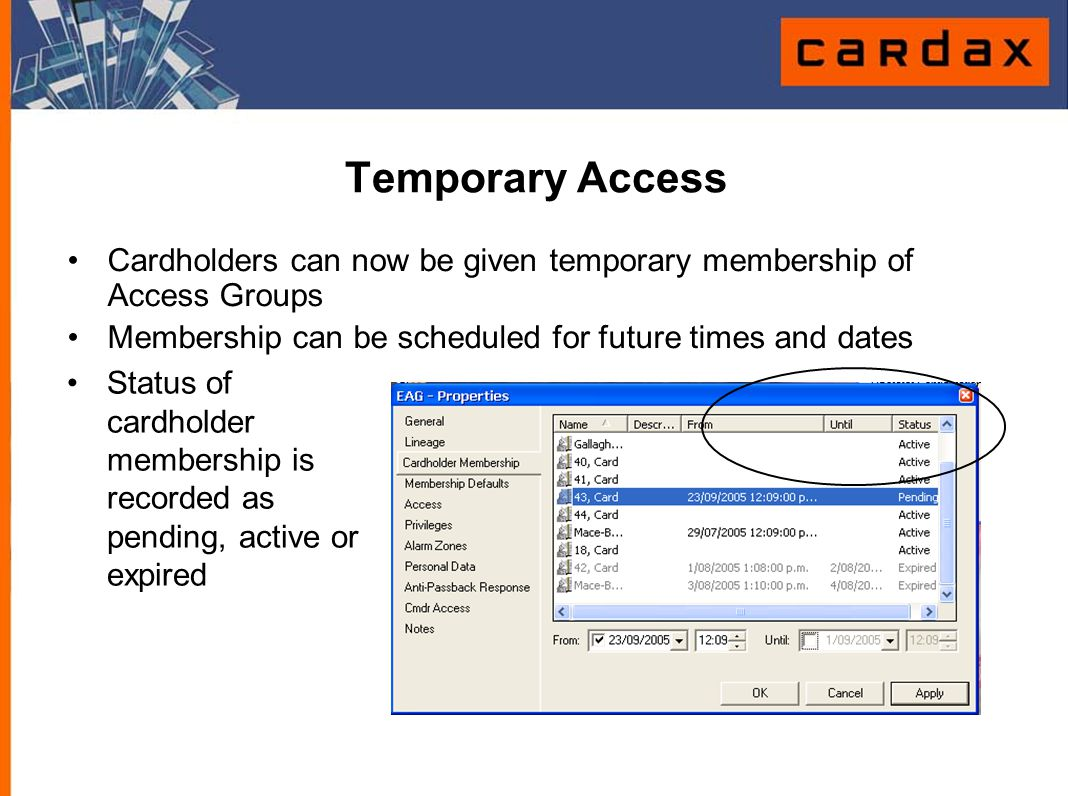 Temporary Access Cardholders can now be given temporary membership of Access Groups. Membership can be scheduled for future times and dates.