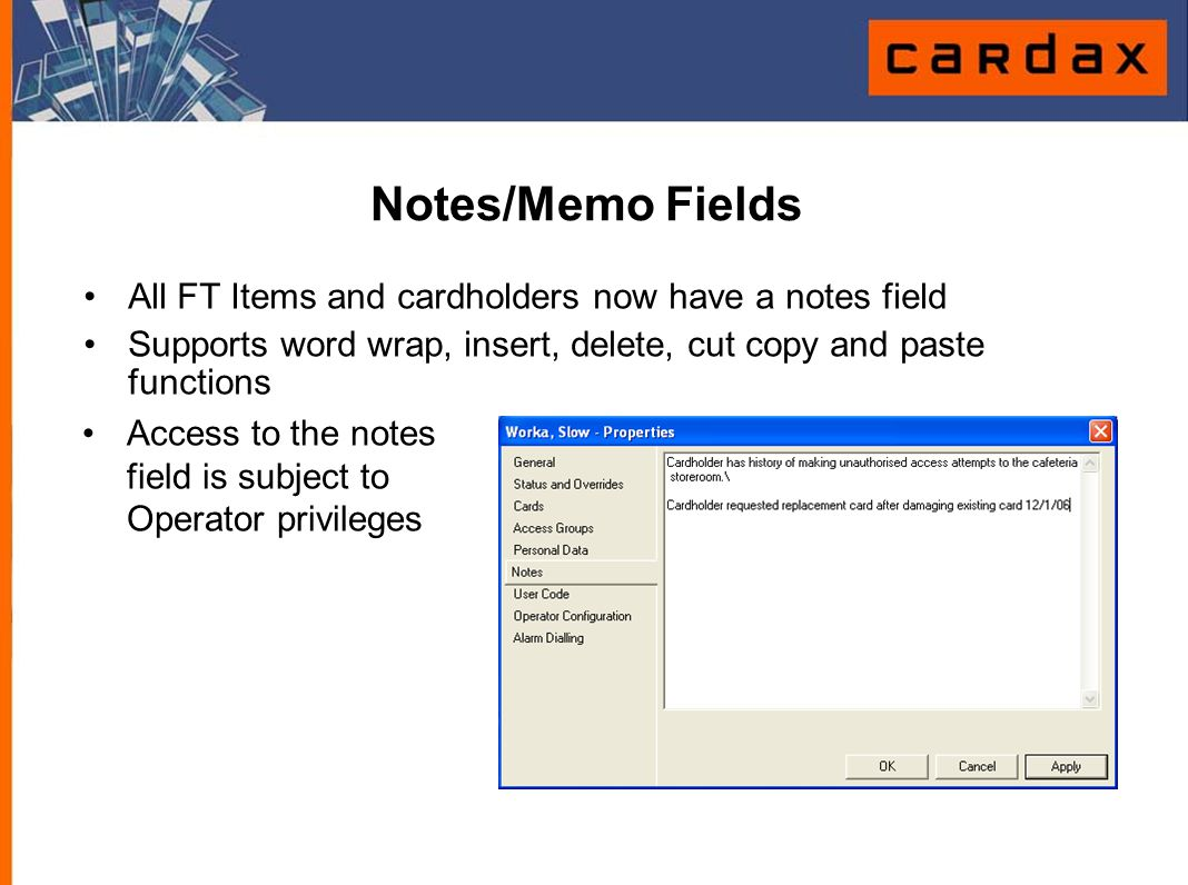 Notes/Memo Fields All FT Items and cardholders now have a notes field