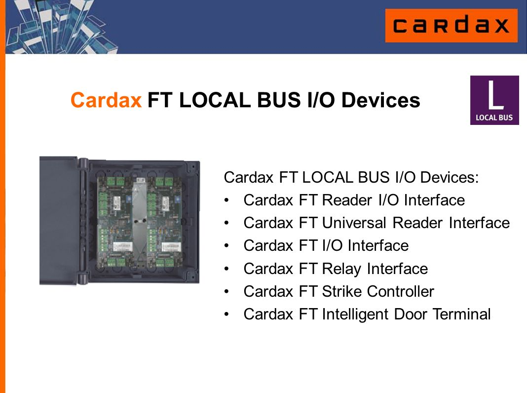 Cardax FT LOCAL BUS I/O Devices
