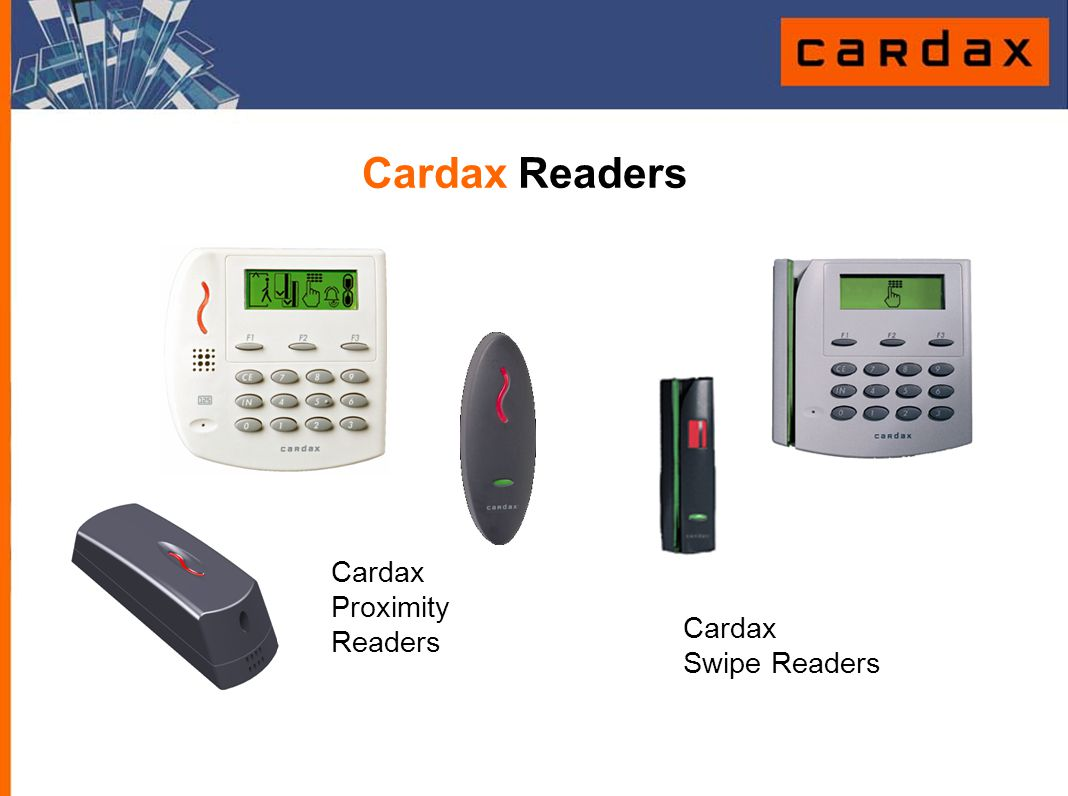 Cardax Readers Cardax Proximity Readers Cardax Swipe Readers