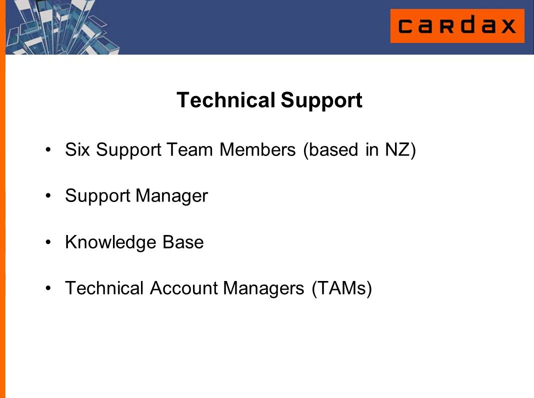 Technical Support Six Support Team Members (based in NZ)