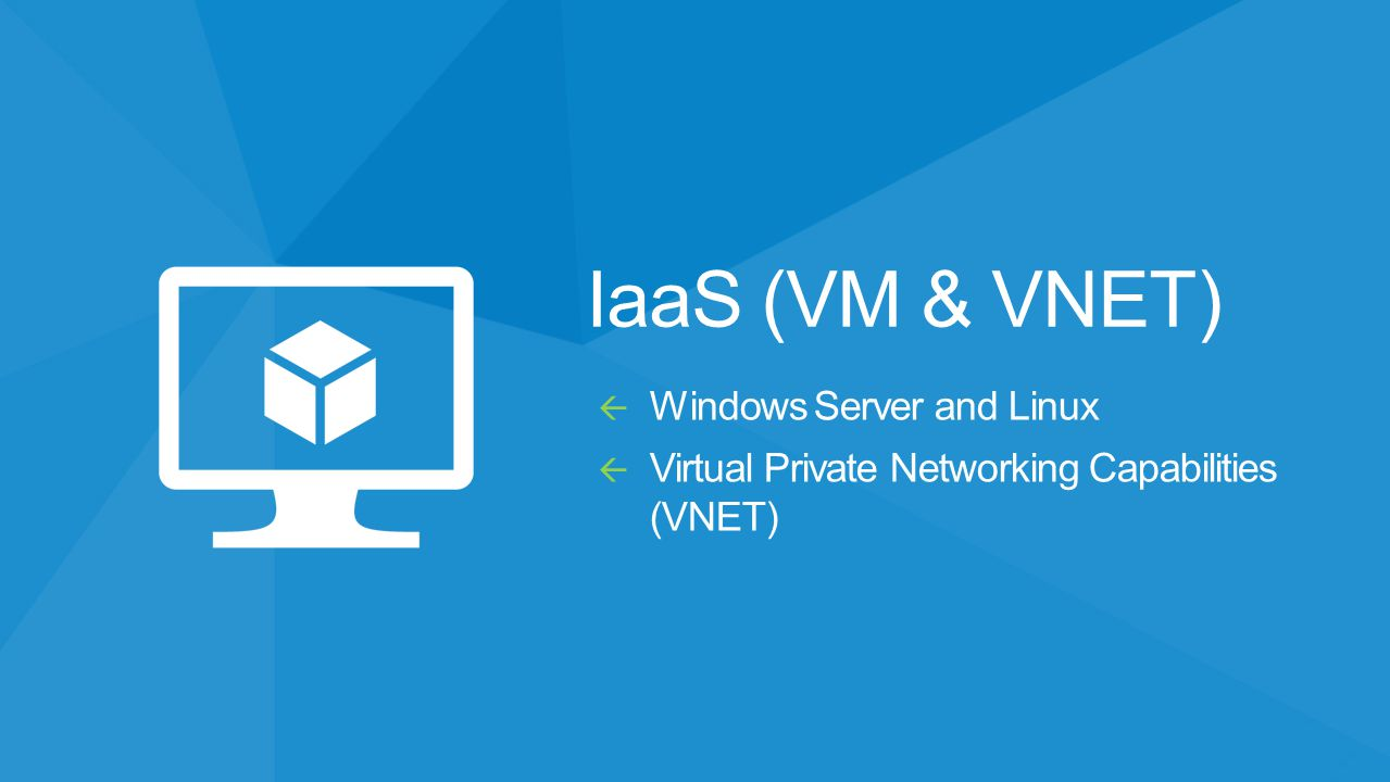 IaaS (VM & VNET) Windows Server and Linux
