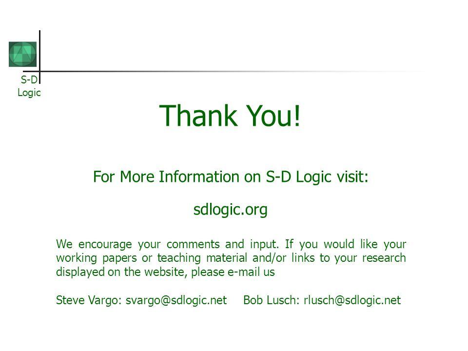 For More Information on S-D Logic visit: