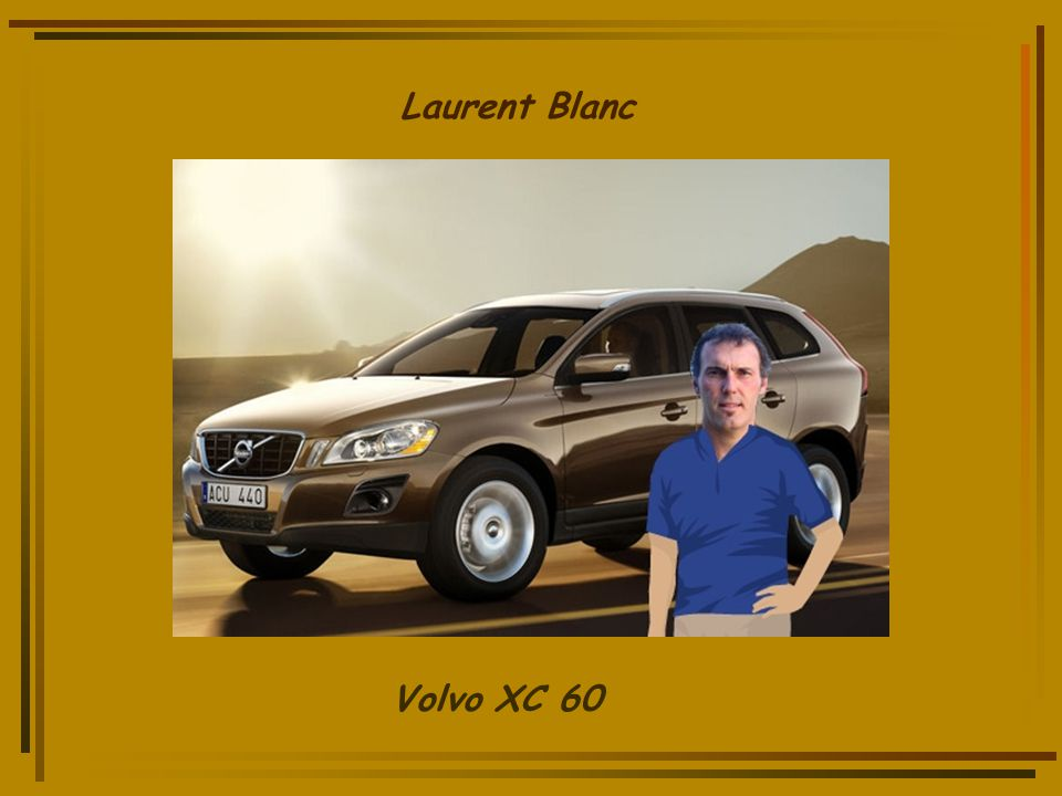 Laurent Blanc Volvo XC 60