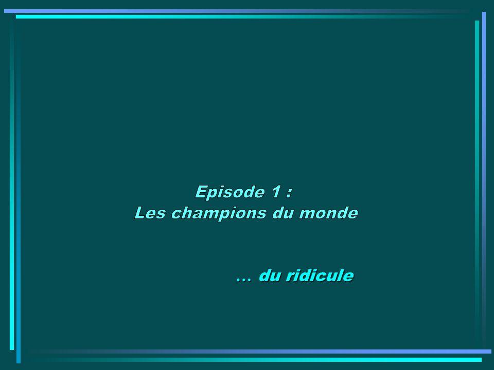 Episode 1 : Les champions du monde