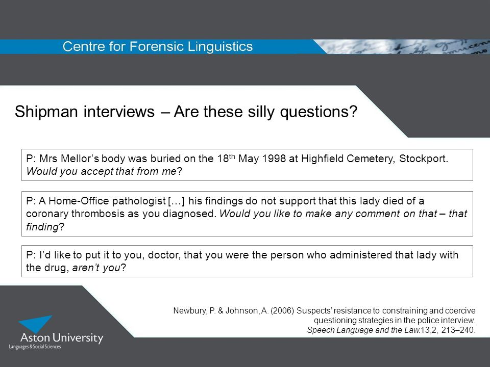 Shipman interviews – Are these silly questions