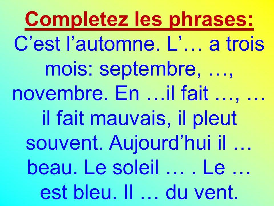 Completez les phrases: C'est l'automne