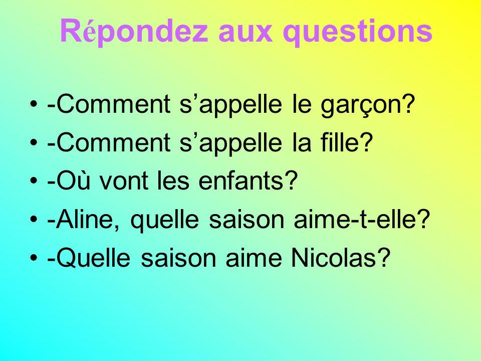 Répondez aux questions