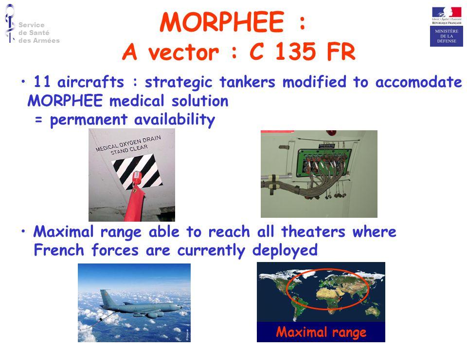 MORPHEE : A vector : C 135 FR. Service. de Santé. des Armées. 11 aircrafts : strategic tankers modified to accomodate.