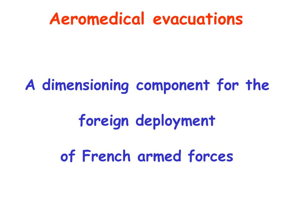Aeromedical evacuations A dimensioning component for the