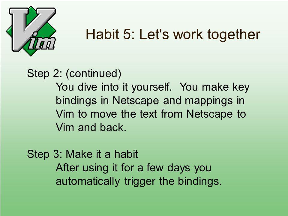 Habit 5: Let s work together