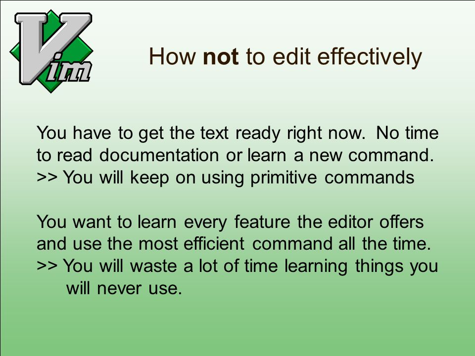 How not to edit effectively