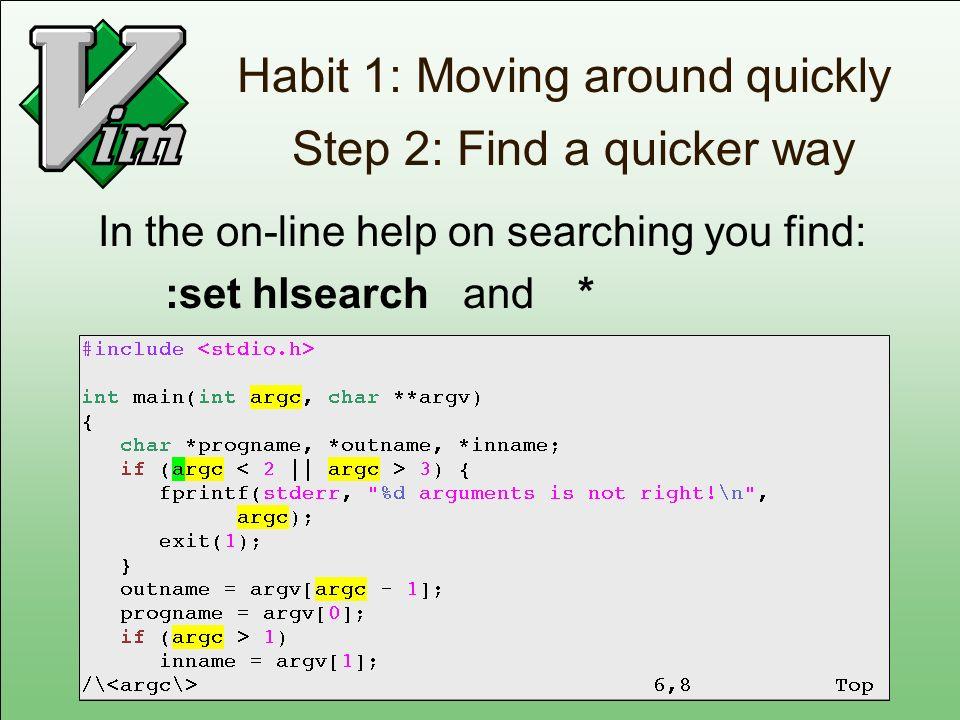 Habit 1: Moving around quickly Step 2: Find a quicker way