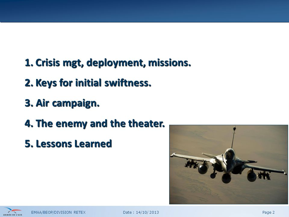 Crisis mgt, deployment, missions.
