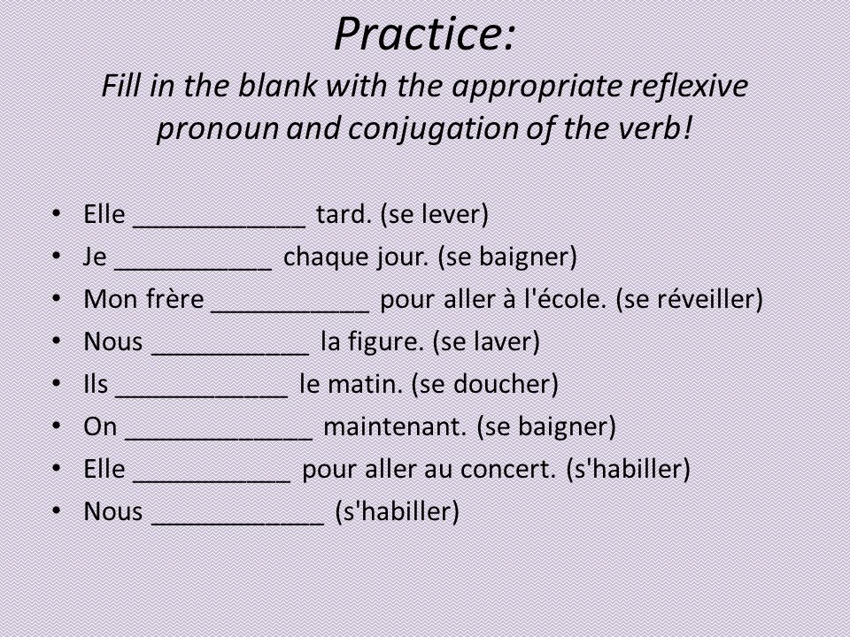 Practice: Fill in the blank with the appropriate reflexive pronoun and conjugation of the verb!