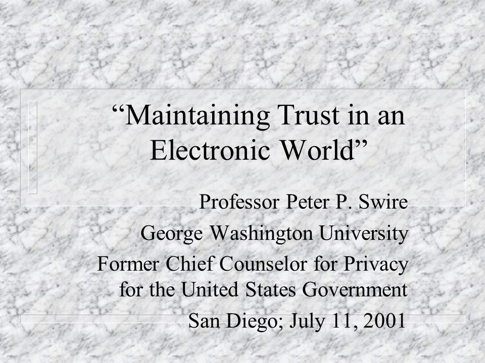 Maintaining Trust in an Electronic World