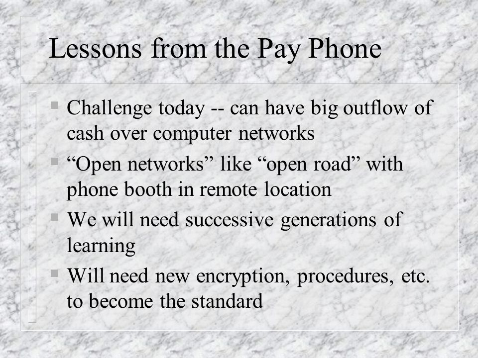 Lessons from the Pay Phone